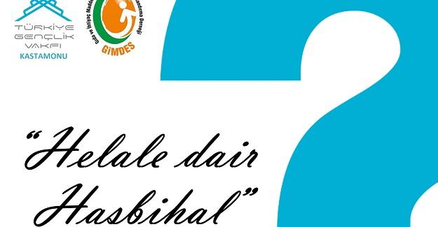 """""""Helale Dair Hasbihal"""" programı düzenleniyor"""