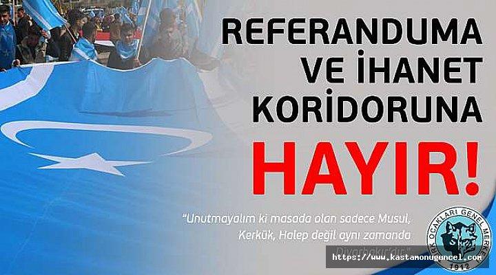 """""""Referanduma ve İhanet Koridoruna Hayır"""""""
